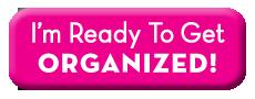 ready to get organized